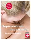 Depressionen überwinden: Hilfe für Betroffene und Angehörige