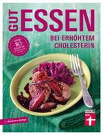 Gut essen bei erhöhtem Cholesterin - Über 9 Rezepte von Dagmar