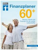 Finanzplaner 60+: Steuern, Recht und Finanzen für die zweite Lebenshälfte