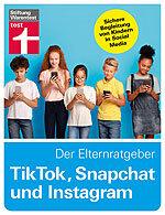 TikTok, Snapchat und Instagram – Der Elternratgeber Pressemitteilung