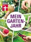 Mein Gartenjahr: Das Geheimnis erfolgreicher Gärtner: Wissen, was wann zu tun ist.