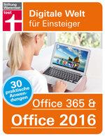 Office 365 & Office 2016: 30 praktische Anwendungen