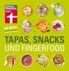 Tapas, Snacks & Fingerfood: 140 Ideen für kleine Köstlichkeiten