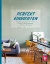 Perfekt einrichten: Schritt für Schritt zum schönen Zuhause