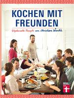 Kochen mit Freunden: Vegetarische Rezepte für den gemeinsamen Kochabend