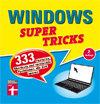 Windows Supertricks: Zeit sparen mit 333 nützlichen Features und Tastenkombinationen