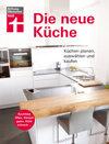 Die neue Küche: Küche planen, auswählen und kaufen