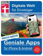 Noch mehr geniale Apps für iPhone und Android: Reisen, Gesundheit, Sicherheit und virtuelle Anwendungen