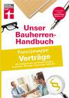 Bauherren-Praxismappe Verträge: Mit Vertragschecks und Musterschreiben: Architekten, Bauträger, Handwerker, Behörden...