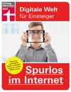 Spurlos im Internet: Tracking verhindern, Daten schützen, anonym surfen, VPN nutzen