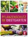 Pflanzenschutz im Obstgarten: Pilzkrankheiten, Viren, Bakterien