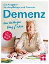 Demenz. Den richtigen Weg finden: Ein Ratgeber für Angehörige und Freunde
