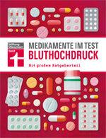 Medikamente im Test - Bluthochdruck: Alle wichtigen Präparate geprüft und bewertet