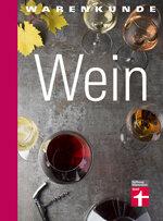 Warenkunde Wein: Weinvielfalt entdecken