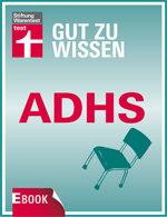 Gut zu wissen: ADHS: Erkennen, verstehen, behandeln
