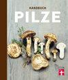 Handbuch Pilze: Was Pilzsammler wissen müssen