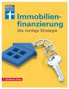 Immobilienfinanzierung: Ein anpassungsfähiges Finanzierungskonzept entwickeln