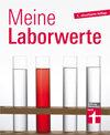 Meine Laborwerte: Den Laborbericht verstehen