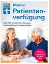 Meine Patientenverfügung: Gut informiert über Vorsorge, Sterbehilfe und Organspende