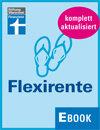 Flexirente: Alles, was Sie wissen müssen