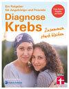 Diagnose Krebs: Die Krebshilfe für Angehörige von Krebspatienten