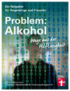Problem: Alkohol: Wege aus der Hilflosigkeit